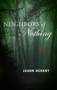 Neighbors of Nothing, Jason Ockert