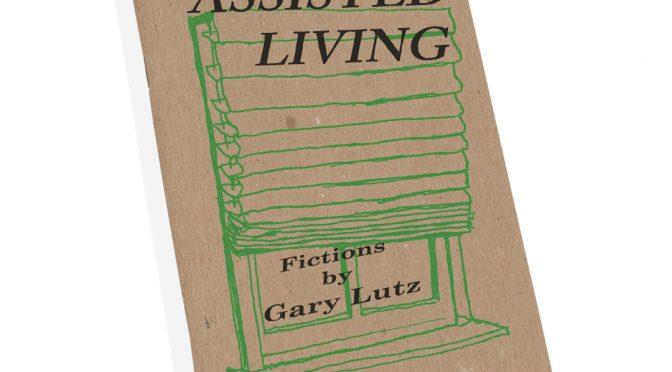 IF MY BOOK: <em>Assisted Living</em>, Gary Lutz