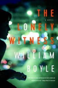 The Lonely Witness, William Boyle IF MY BOOK Monkeybicycle